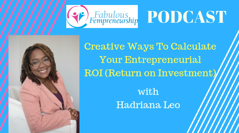 Creative Ways to Calculate your Entrepreneurial ROI (Return on Investment)