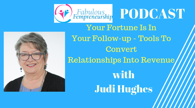 Your Fortune Is In Your Follow-Up, Tools To Convert Relationships Into Revenue