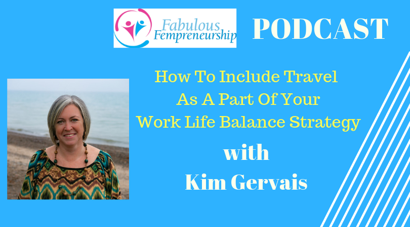 How To Include Travel As A Part Of Your Work Life Balance Strategy