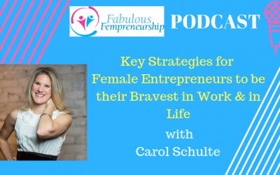 Key Strategies For Female Entrepreneurs To Be Their Bravest In Work and In Life