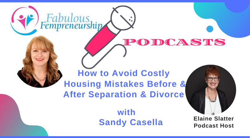 How to Avoid Costly Housing Mistakes Before & After Separation & Divorce
