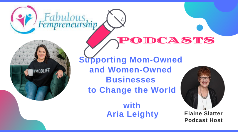 Supporting Mom-Owned and Women-Owned Businesses to Change the World