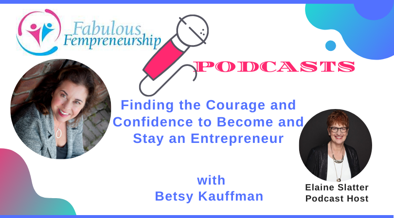 Finding the Courage and Confidence to Become and Stay an Entrepreneur