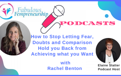 How to Stop Letting Fear, Doubts and Comparison Hold you Back from Achieving What you Want