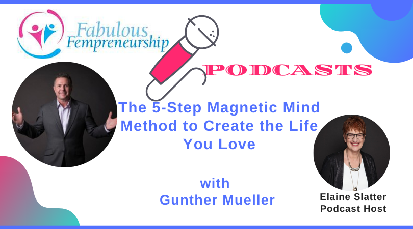 The 5-Step Magnetic Mind Method to Create the Life You Love